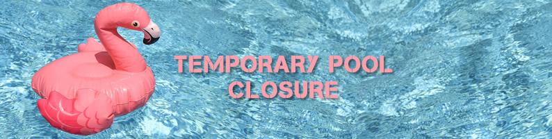 West Pool Closed Jan 15
